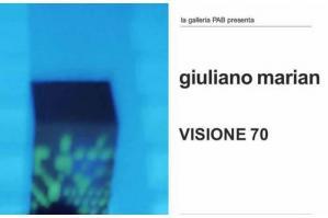 """[Alla Galleria PAB """"Visione 70"""" di Giuliano Marian]"""